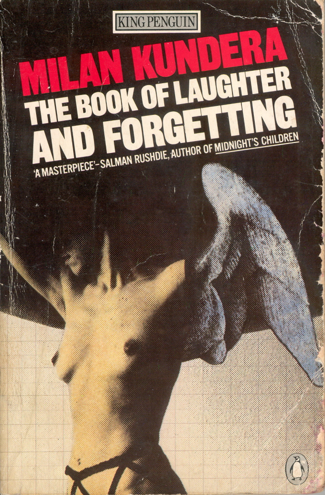 essay on the book of laughter and forgetting Kundera's the book of laughter and forgetting and spiegelman's maus stage the problem of the postmodern 4 in the theater of memory by foregrounding memory's necessity in resisting power, while admitting its own tenuous ties to the real and its implication in the abuse.